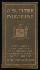 Summer Paradise, A: An Illustrated, Descriptive Guide to the Delightful and Healthful Resorts Reached by the Delaware and Hudson Company