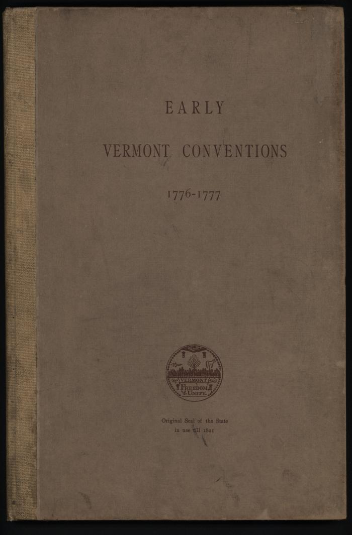 Records of Conventions in the New Hampshire Grants for the Independence of Vermont 1776-1777