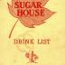 Drink List for The Sugar House Restaurant
