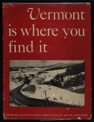 Vermont Is Where You Find It: Stories and Pictures Arranged by Keith Jennison